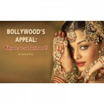Bollywoods Appeal: Why are we so fascinated?