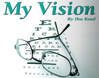 My Vision By Iha Kaul