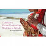 Consider a Dream Destination Wedding in Florida By Satya Nauth Dharamedo