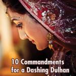 10 Commandments for a Dashing Dulhan