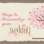 Way to Personalize your Wedding