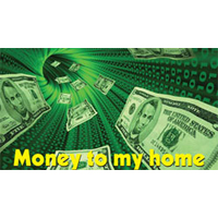 Money to my home