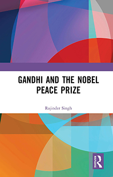 Gandhi and the Nobel Peace Prize By Rajinder Singh