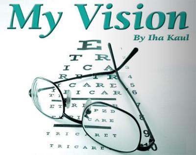 My Vision By Iha Kaul