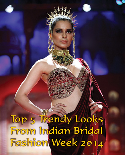 Top 5 Trendy Looks From Indian Bridal Fashion Week 2014