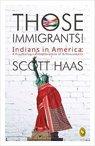 Those Immigrants! by Scott Haas