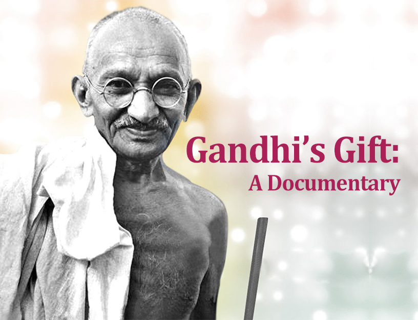 Gandhi's Gift : A Documentary