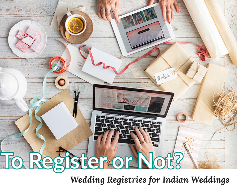 To Register or Not? Wedding Registries for Indian Weddings