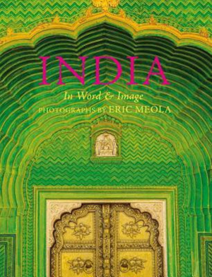 India: In Word and Image, Revised, Expanded and Updated