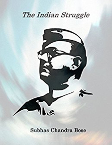 The Indian Struggle (1920–1942) By Subhas Chandra Bose