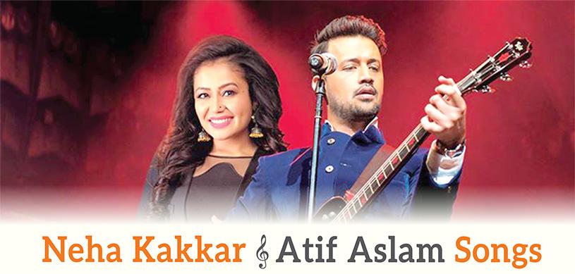 Neha Kakkar & Atif Aslam Songs