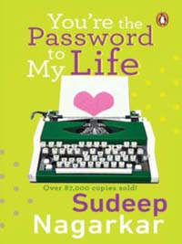 You're the Password to My Life By Sudeep Nagarkar