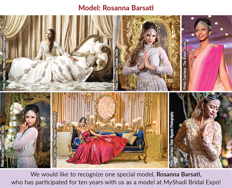 Rosanna Barsati, who has participated for ten years with us as a model at MyShadi Bridal Expo!