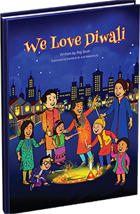 We Love Diwali Written by Raj Shah Illustrated by Kamlesh M. & Natasha S.