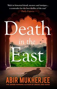 Death in the East Book 4 of 4: Wyndham & Banerjee Mysteries By Abir Mukherjee