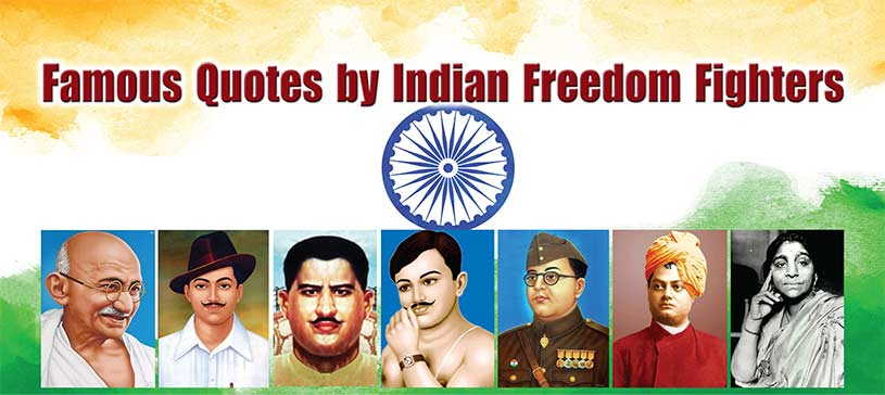 Famous Quotes by Indian Freedom Fighters