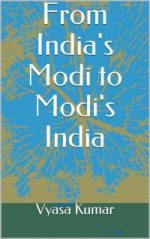 From India's Modi to Modi's India By Vyasa Kumar