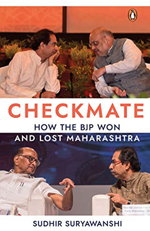 Checkmate: How The BJP Won And Lost Maharashtra By Sudhir Suryawanshi