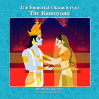 The Immortal Characters of The Ramayana by Raj Shah