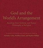 God and the World's Arrangement: Readings from Vedanta and Nyaya Philosophy of Religion