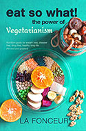 Eat So What! The Power of Vegetarianism