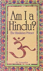 Am I a Hindu? The Hinduism Primer by Ed Viswanathan