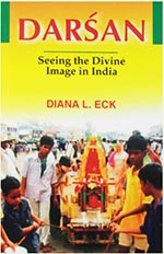 Darsan: Seeing the Divine Image in India by Diana L. Eck