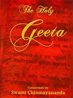 The Holy Geeta by Swami Chinmayananda Saraswati