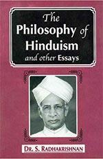 The Philosophy of Hinduism by Sarvepelli Radhakrishnan