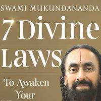 7 Divine Laws to Awaken Your Best Self by Swami Mukundananda