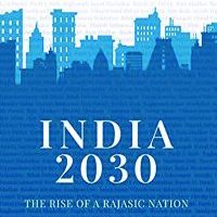 India-2030 Rise-of-a-Rajasic-Nation